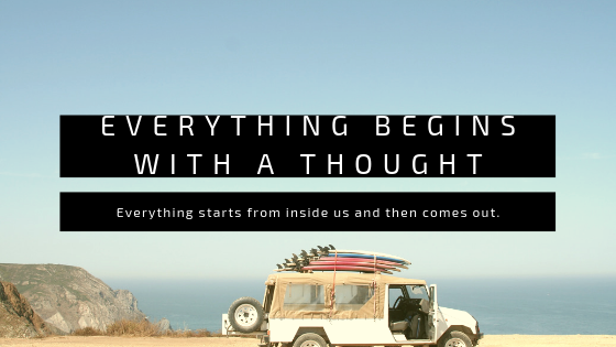 Everything begins with a thought!