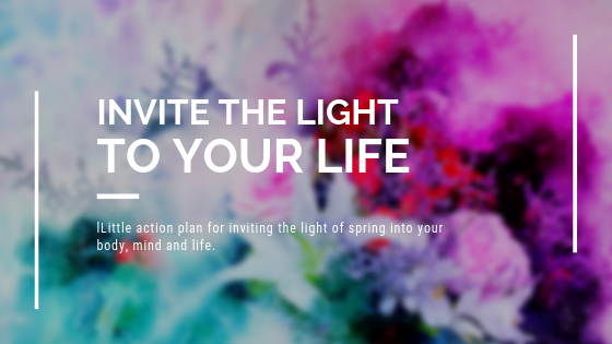 Invite the light to your life!