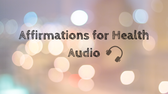 Affirmations for Health – Audio