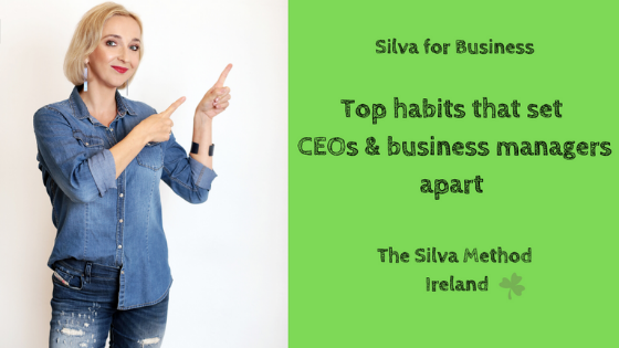Top habits that set CEOs, business managers, high achievers apart – Silva for Business