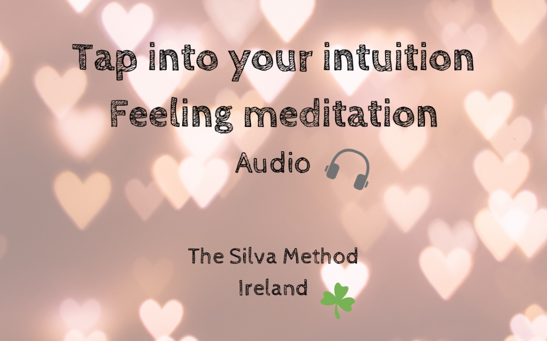 Tap into Your Intuition – Feeling meditation
