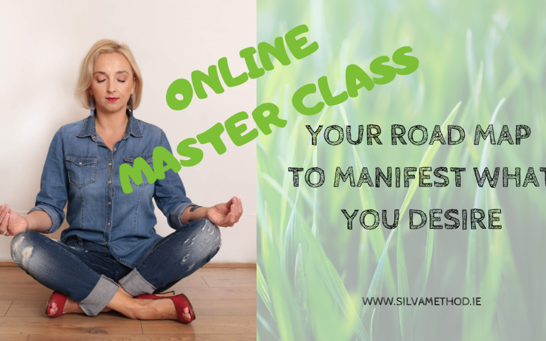 Online Master Class – Your Road Map to Manifest what you desire